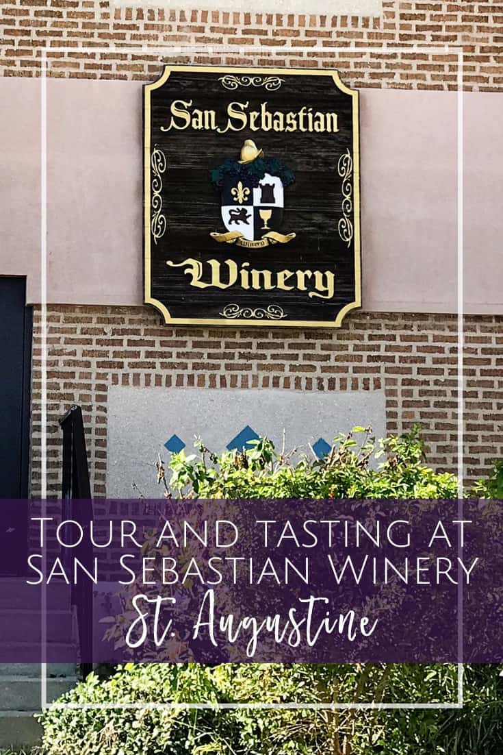 San Sebastian Winery in St. Augustine - Tour and Tasting